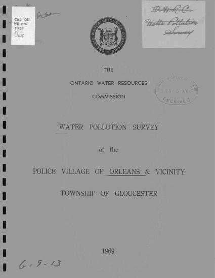 Ontario Water Resources Commission. Division of Sanitary Engineering. District Engineers Branch. - Report on a water pollution survey of the police village of Orleans and vicinity, township of Gloucester in the municipality of Ottawa-Carleton