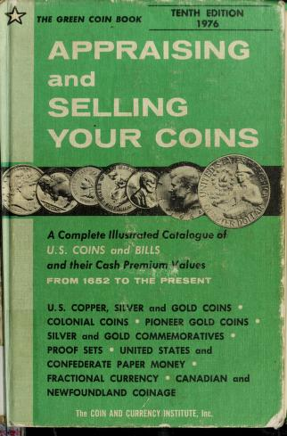 Cover of: Appraising and selling your coins ... from 1652 to the present, and the complete coinage of Canada and Newfoundland from 1858 to date (The Green Coin book) | Robert Friedberg