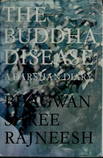 The Buddha Disease by Bhagwan Rajneesh