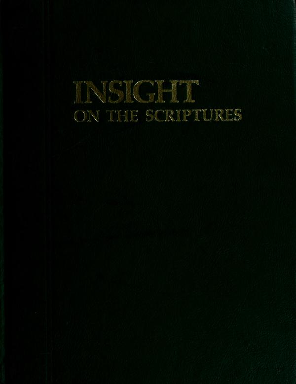 Insight on the Scriptures. by International Bible Students Association