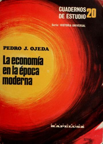 La economía en la época moderna by Pedro J. Ojeda