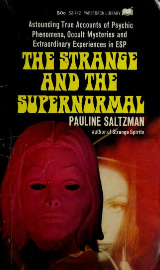 Cover of: The strange and the supernormal   Pauline Saltzman