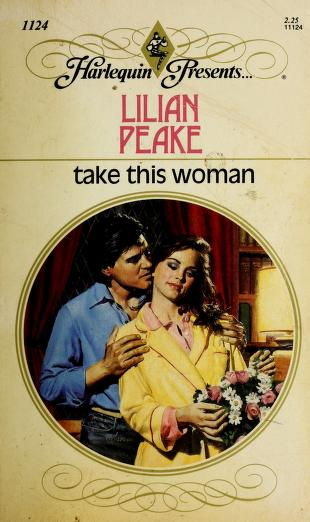 Cover of: Take This Woman | Lilian Peake