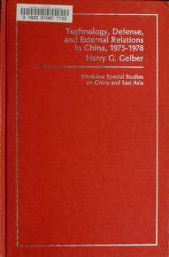 Cover of: Technology, defense, and external relations in China, 1975-1978 | Harry Gregor Gelber